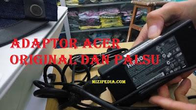 Cara Mudah Membedakan Adaptor Charger Laptop Original dan Palsu