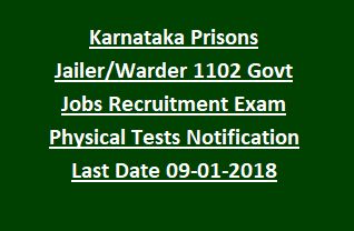 Karnataka Prisons Jailer Warder Govt Jobs Recruitment Exam Physical Tests Online Notification Last Date 09-01-2018