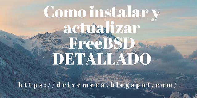 Como instalar y actualizar FreeBSD DETALLADO