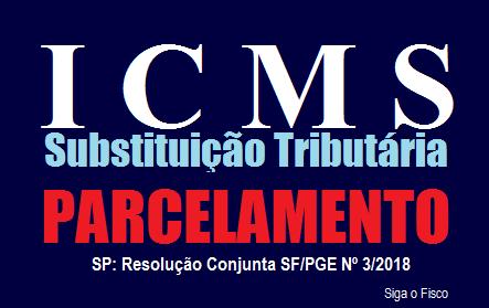 SP autoriza contribuintes parcelar débitos de ICMS-ST 2