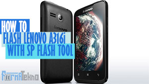Cara Flash Lenovo A316i Via SP Flash Tool Mudah dan Simpel