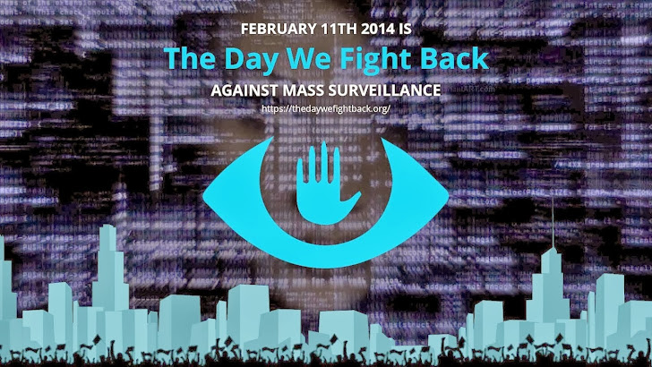 Dear Internet, Today is 'The Day We Fight Back', Biggest protest against NSA Surveillance