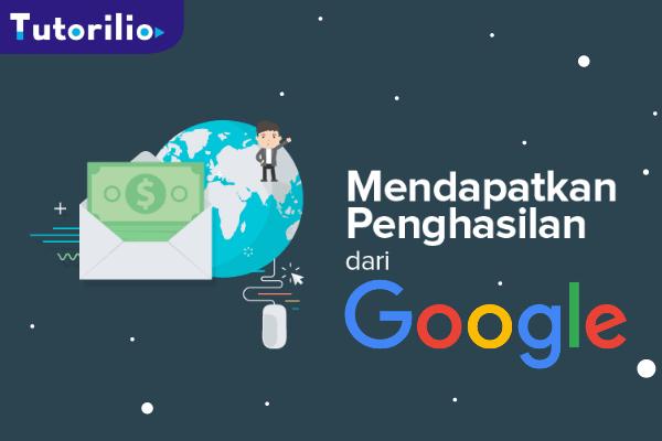Bisnis online google, penghasilan bisnis online, belajar usaha online.