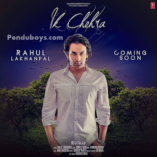 Ik Cehra Rahul Lakhanpal Download punjabi mp3 Full Song