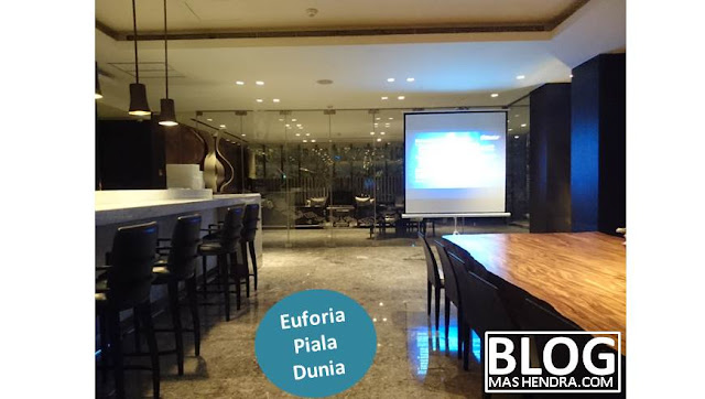 Nobar Piala Dunia 2018 di Hotel Bintang Lima - Blog Mas Hendra
