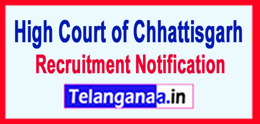 High Court of Chhattisgarh Recruitment Notification 2017