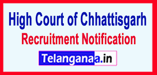 High Court of Chhattisgarh Recruitment Notification 2017 Last Date 10-06-2017