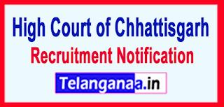 High Court of Chhattisgarh Recruitment Notification 2017 Last Date 10-06-2017