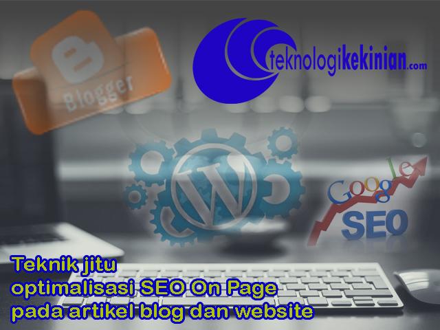 Teknik jitu optimalisasi SEO On Page pada artikel blog dan website