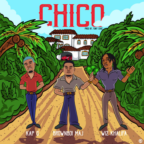 BrownBoi Maj - Chico (feat. Wiz Khalifa & Kap G) - Single [iTunes Plus AAC M4A]