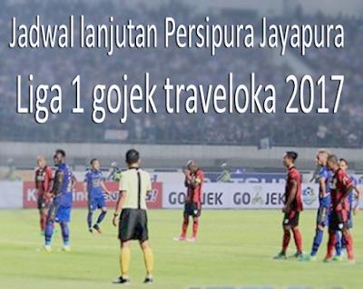gambar Jadwal lanjutan Persipura Jayapura  liga 1 gojek traveloka