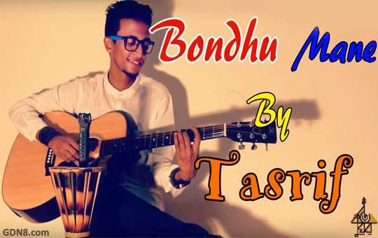 Bondhu Mane - Tasrif Khan - Kureghor