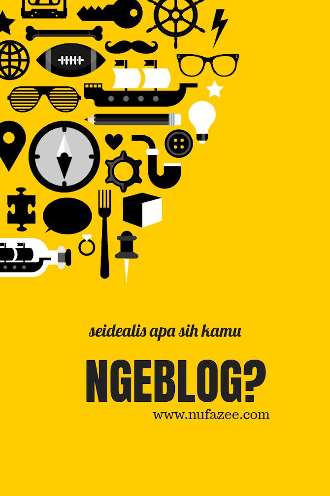 Seidealis Apa Sih Kita Nge-Blog?