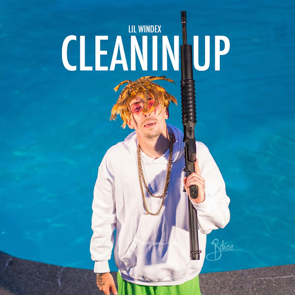 Lil Windex - Cleanin Up - Single Cover