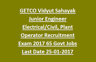 GETCO Vidyut Sahayak Junior Engineer Electrical, Civil, Plant Operator Recruitment Exam Notification 2017 65 Govt Jobs Last Date 25-01-2017