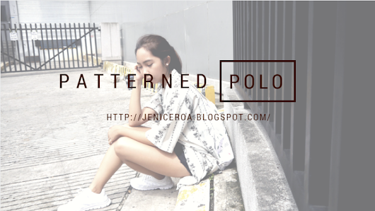 Looks By Jenice: Looks | Patterned Polo