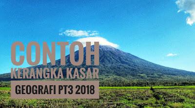 Contoh Kerangka Kasar Geografi PT3 2018