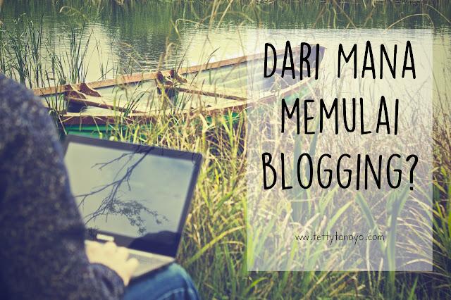 darimana memulai blogging