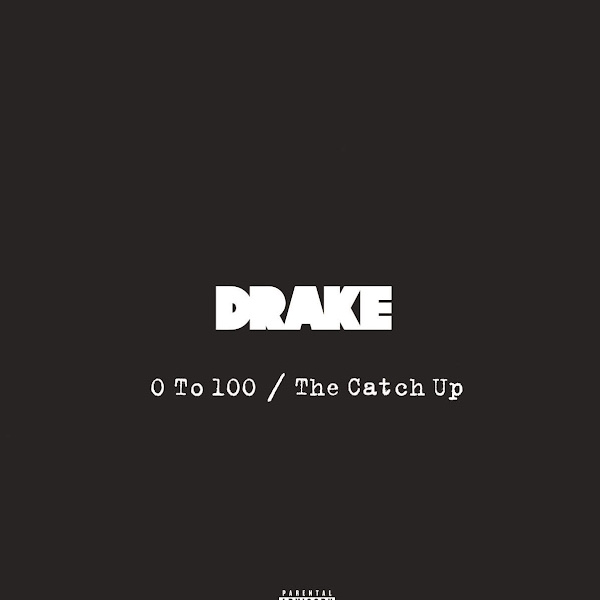 Drake - 0 To 100 / The Catch Up - Single Cover