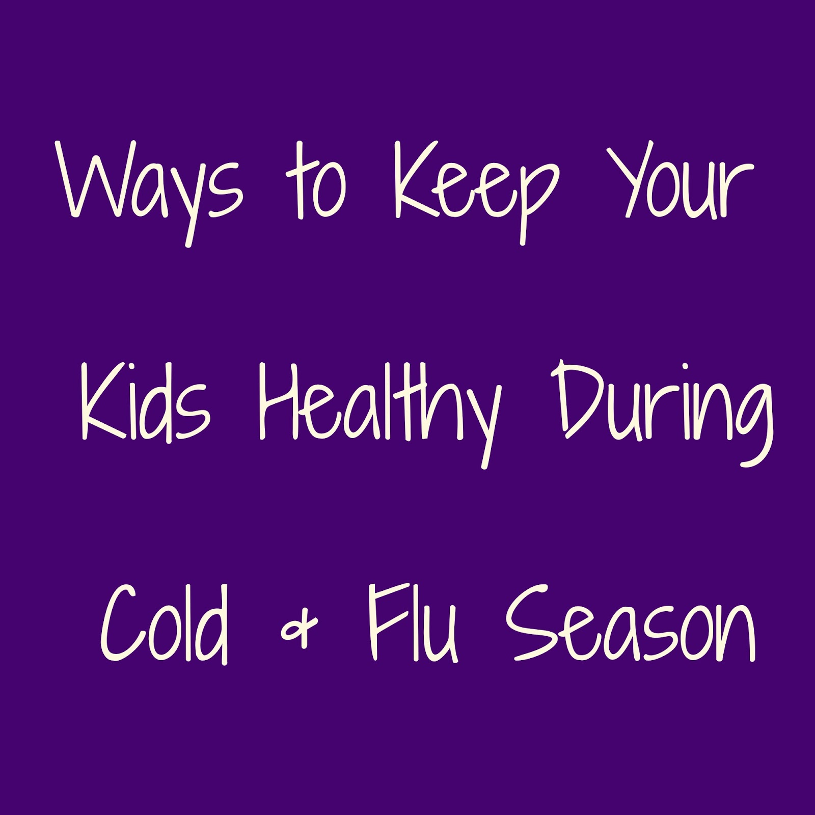 Framing Cali: Guest Post - Keeping Your Children Healthy During Cold