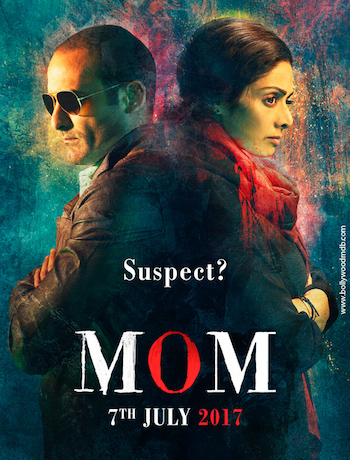MOM 2017 Theatrical Trailer Download
