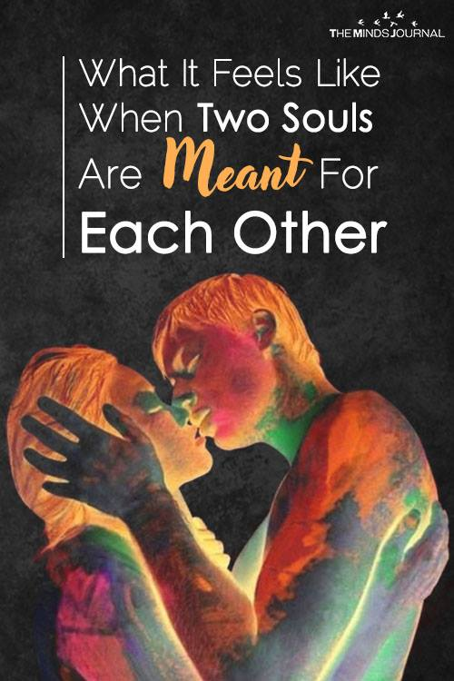 What It Feels Like When Two Souls Are Meant For Each Other