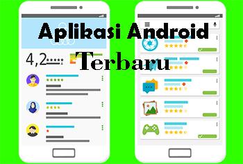 Daftar Aplikasi Android Terbaru