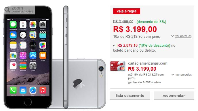 http://www.americanas.com.br/produto/123402747/iphone-6-16gb-cinza-espacial-tela-4.7-ios-8-4g-camera-8mp-apple?franq=AFL-03-117316