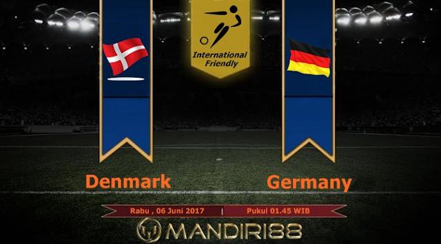 Prediksi Bola : Denmark Vs Germany , Rabu 07 Juni 2017 Pukul 01.45 WIB