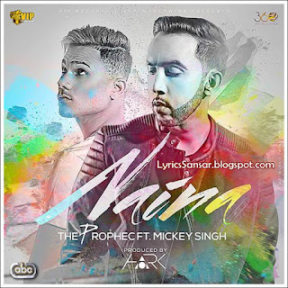 NAINA LYRICS : The Prophec Ft. Mickey Singh