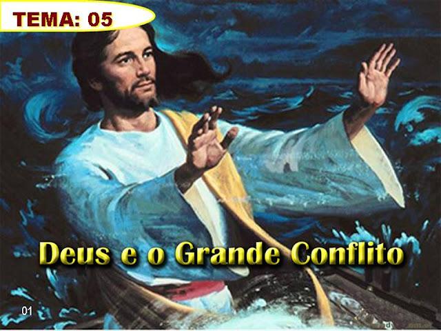 Tema 05_Deus e o Grande Conflito