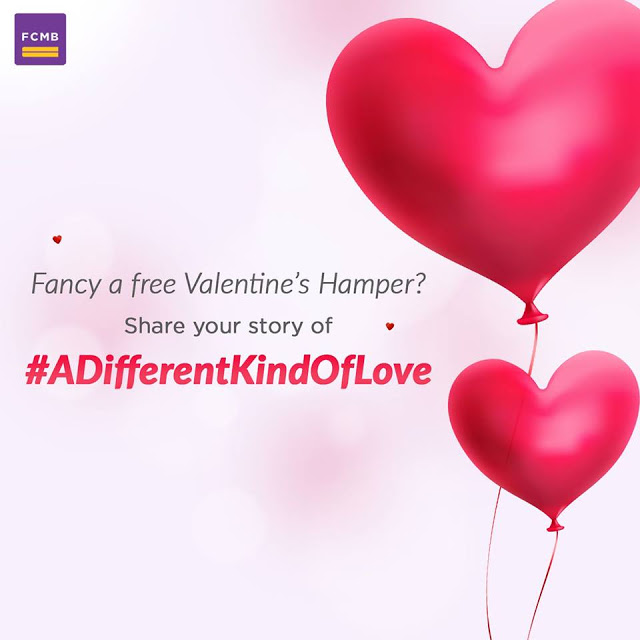 Win A Hamper in FCMB Valentine Contest, Tagged #ADifferentKindOfLove