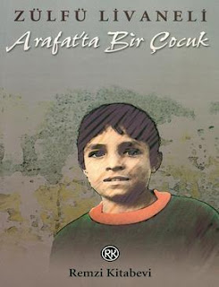 Zülfu livaneli - Arafatta Bir çocuk