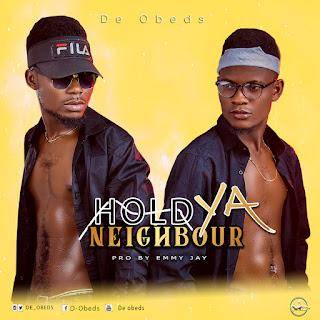 DeObeds - Hold ya neighbor