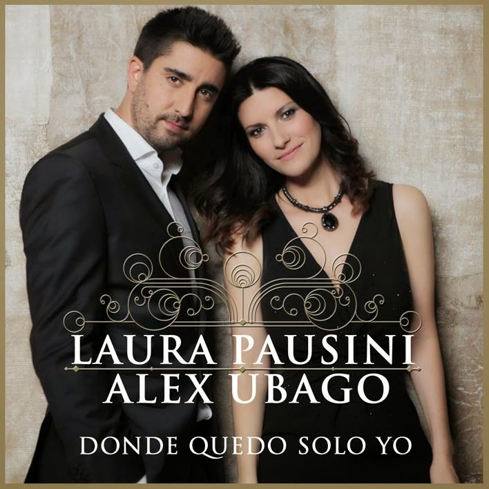 Laura Pausini si Alex Ubago melodie noua videoclip official august 2014 Donde quedo solo yo feat new song ultima piesa melodii videoclipuri noi duet