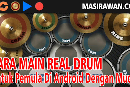 Cara Main Real Drum Untuk Pemula Di Android Dengan Mudah