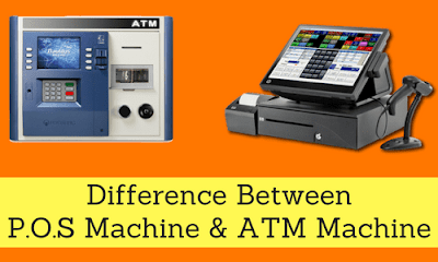 Difference Between P.O.S & ATM Machine