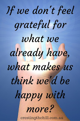 we need to be grateful that we have enough instead of hankering after more