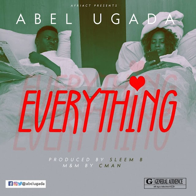 #MUSIC: ABEL UGADA-EVERYTHING