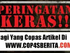 Peringatan Keras Bagi Yang Copas Artikel Di COP4SBERITA.COM