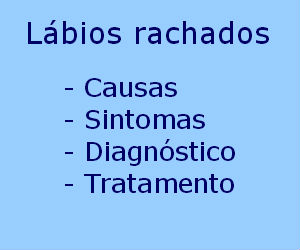 Lábios rachados causas sintomas tratamento prevenção cuidados