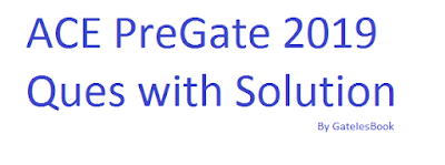 ACE Pre GATE 2019 Question Papers and Solutions