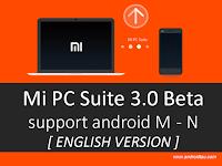 Baru Mi PC Suite 3.0 Beta Bahasa Inggris - Untuk MIUI Android Marshmallow 6.0 Keatas