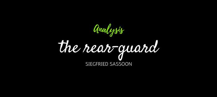 Analysis of Siegfried Sassoon's The Rear-Guard