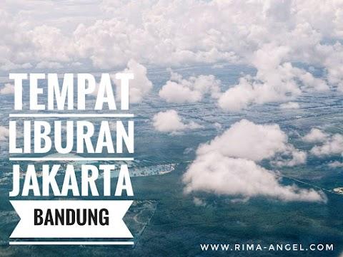 Tempat Liburan di Jakarta & Bandung