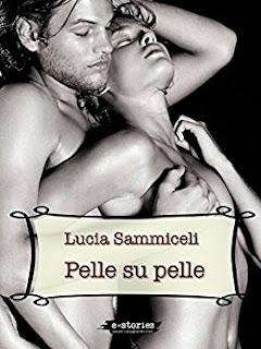 Pelle su pelle | Lucia Sammiceli