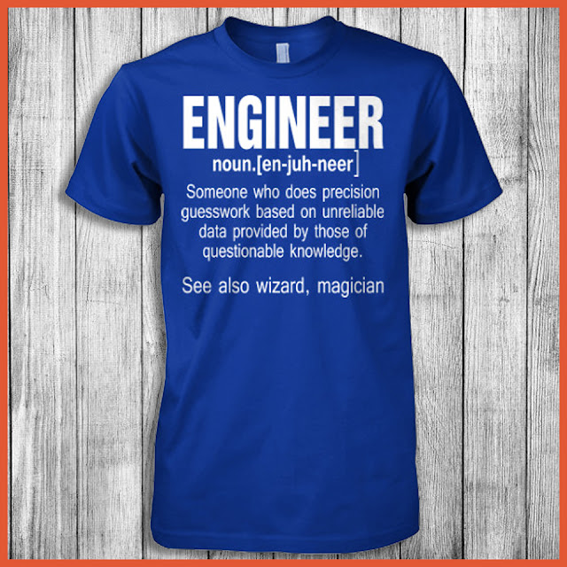 Engineer nou.[en-juh-neer] Someone who does precision guesswork based on unreliable data provided by those of questionable knowledge. see also wizard, magician.