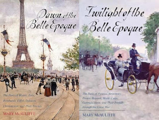 Dawn of the Belle Epoque: The Paris of Monet, Zola, Bernhardt, Eiffel, Debussy, Clemenceau, and Their Friends by Mary McAuliffe Twilight of the Belle Epoque: The Paris of Picasso, Stravinsky, Proust, Renault, Marie Curie, Gertrude Stein, and Their Friends Through the Great War by Mary McAuliffe