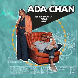 Eyza Bahra - Ada Chan feat. ADK