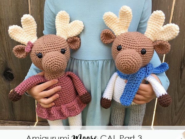 Amigurumi Moose CAL Part 3